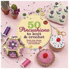 50 Pincushions to Knit & Crochet: Stash Your Sharps in Something Cute -ExLibrary