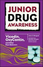Vicodin, OxyContin, and Other Pain Relievers (Junior Drug Awareness)