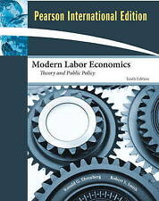 Modern Labor Economics: Theory and Public Policy by Robert S. Smith, Ronald...