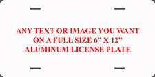 ANY TEXT OR IMAGE CUSTOM PERSONALIZED FULL SIZE VANITY ALUMINUM LICENSE PLATE