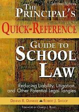 The Principal's Quick-Reference Guide to School Law: Reducing Liabilit-ExLibrary