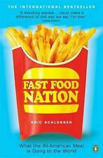 Fast Food Nation: What the All-American Meal is Doing to the World, Eric Schloss