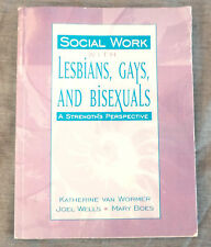 SOCIAL WORK WITH LESBIANS,GAYS AND BISEXUALS: A STRENGTHS PERSPECTIVE Van Wormer