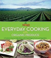 Melissa's Everyday Cooking with Organic Produce: A Guide to Easy-to-Make Dishes