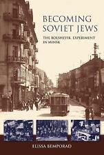 Becoming Soviet Jews: The Bolshevik Experiment in Minsk (The Modern Jewish Exper
