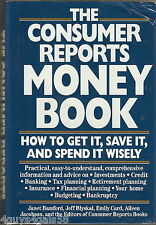 Consumer Reports Money Book : How to Get It, Save It and Spend It Wisely