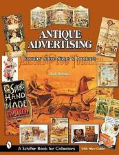 Antique Advertising: Country Store Signs And Products (Schiffer Book for Collect
