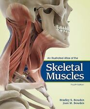 BRAND NEW - An Illustrated Atlas of the Skeletal Muscles, 4th edition, Bowden