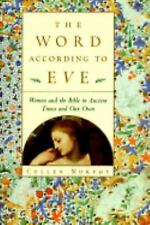 The Word According to Eve: Women and the Bible in Ancient Times and Our Own