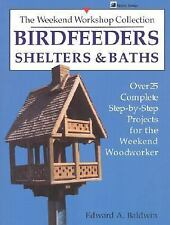 Birdfeeders, Shelters and Baths (The Weekend Workshop Collection)
