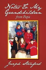 Notes to My Grandchildren : From Papa by Joseph Stanford (2013, Paperback)