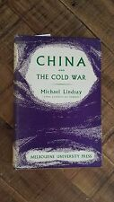 CHINA AND THE COLD WAR by Michael Lindsay/Melbourn Univ. Press 1955