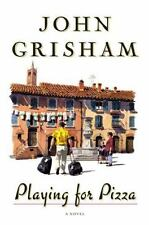 Playing for Pizza by John Grisham (2007, Hardcover) 1st Edition