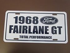 1968 Ford FAIRLANE GT Aluminum license Plate tag 68 Total Performance 302 390