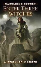 Enter Three Witches by Cooney, Caroline; Cooney, Caroline B.