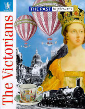 John Malam The Victorians (Past in Pictures) Very Good Book