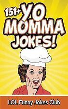 Funny Yo Momma Jokes: 151+ Yo Momma Jokes : The World's Funniest Yo Momma...