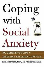 Coping with Social Anxiety : The Definitive Guide to Effective Treatment PB Good