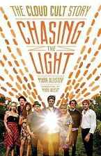 Chasing the Light: The Cloud Cult Story by Allister, Mark