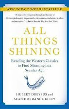 All Things Shining : Reading the Western Classics to Find Meaning in a...