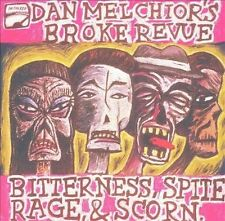 Bitterness, Spite, Rage and Scorn by Dan Melchior (CD, Oct-2002, In the Red...