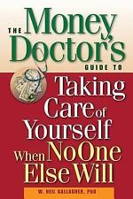 The Money Doctor's Guide to Taking Care of Yourself When No One Else Will, Galla