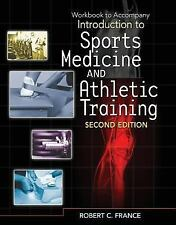 Introduction to Sports Medicine and Athletic Training by Robert C. France...