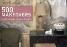House Beautiful 500 Makeovers: Great Ideas & Quick Changes-ExLibrary