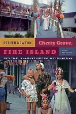 Cherry Grove, Fire Island : Sixty Years in America's First Gay and Lesbian...