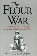 The Flour War: Gender, Class, and Community in Late Ancient Regime French
