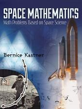 Space Mathematics : Math Problems Based on Space Science by Bernice Kastner...