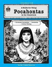 Literature Unit: A Guide for Using Pocahontas in the Classroom paperback