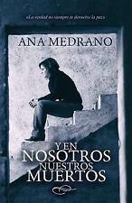 Nena Castelao: Y en Nosotros Nuestros Muertos by Ana Medrano (2015, Paperback)
