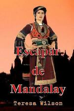 Escapar de Mandalay : Spanish Version by Teresa Wilson (2013, Paperback)
