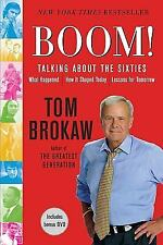 Boom!: Talking About the Sixties: What Happened, How It Shaped Today, Lessons fo
