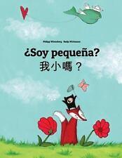 ¿Soy Pequeña? Wo Xiao Ma? : Libro Infantil Ilustrado Español-Chino...