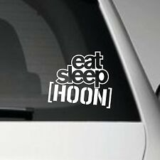 EAT SLEEP HOON VINYL ADHESIVE CAR DECAL STICKER JDM JAP VW EURO DUB SCENE