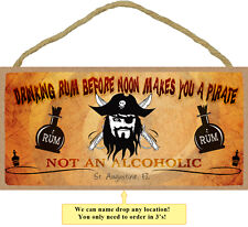 5x10 Wood Sign  Does drinking rum before noon make you a pirate not an alcoholi