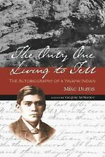 The Only One Living to Tell: The Autobiography of a Yavapai Indian-ExLibrary