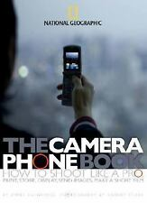 The Camera Phone Book: How to Shoot Like a Pro, Print, Store, Display, Send Imag