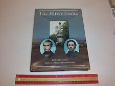 The Bitter Fruits : The Civil War Comes to a Small Town in PA by David Colwell