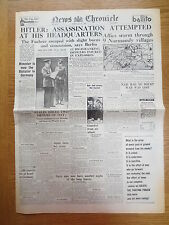 WW2 Newspaper July 21 1944 Hitler Assassination Attempt News Chronicle Birthday