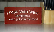 I Cook With Wine Sometimes I put it in food wooden red kitchen Sign Decoration