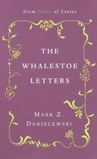 The Whalestoe Letters : From House of Leaves by Mark Z. Danielewski (2000,...