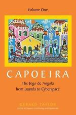 Capoeira: The Jogo de Angola from Luanda to Cyberspace, Taylor, Gerard, Good Boo