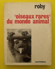 « Oiseaux rares » du monde animal - Roby - 1968