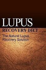 Lupus Recovery Diet - the Natural Lupus Recovery Solution by NaturalCure...