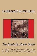 The Battle for North Beach by Lorenzo Lucchesi (2014, Paperback)