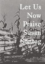 Let Us Know Praise Susan Sontag by Sibyl Kempson (2015, Paperback)