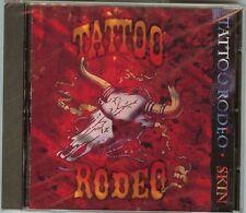 TATTOO RODEO - SKIN -   (CD 1995) - NEW